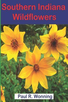 Southern Indiana Wildflowers: A Field Guide for Wildflower Identification