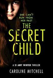 The Secret Child (DI Amy Winter, #2) Book Pdf