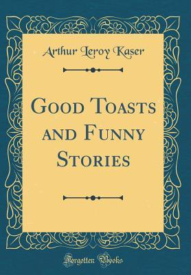 Good Toasts and Funny Stories