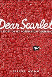 Dear Scarlet: The Story of My Postpartum Depression Pdf Book