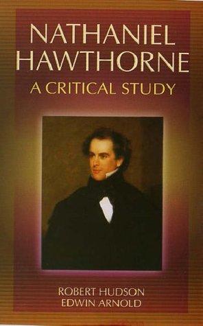 Nathaniel Hawthorne: A Critical Study