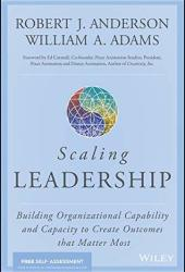 Scaling Leadership: Building Organizational Capability and Capacity to Create Outcomes that Matter Most Pdf Book