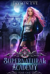 Supernatural Academy: Year One (Supernatural Academy, #1) Book Pdf