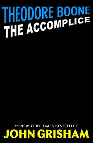 The Accomplice (Theodore Boone, #7)