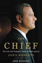 The Chief: The Life and Turbulent Times of Chief Justice John Roberts Pdf Book