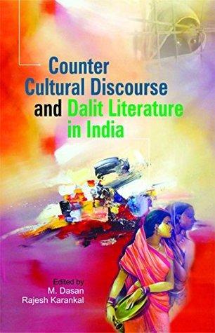 Counter Cultural Discourse And Dalit Literature In India