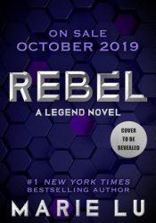 Rebel (Legend, #4) Pdf Book
