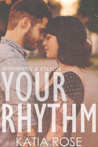 Your Rhythm (Sherbrooke Station, #1) Book Pdf ePub