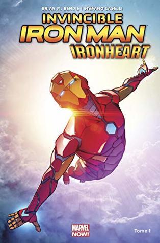 Invincible Iron Man : Ironheart, Tome 1 : Naissance d'une héroïne