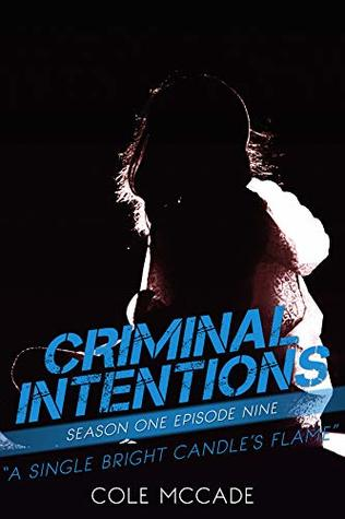 A Single Bright Candle's Flame (Criminal Intentions: Season One #9)