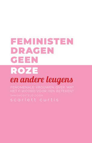 Feministen dragen geen roze (en andere leugens) Boek omslag