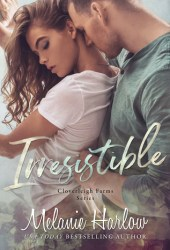 Irresistible (Cloverleigh Farms, #1) Book Pdf