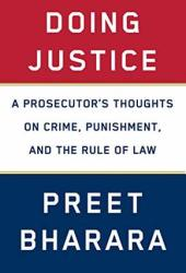 Doing Justice: A Prosecutor's Thoughts on Crime, Punishment, and the Rule of Law Pdf Book