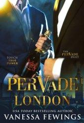 Pervade London (Pervade Duet, #1) Pdf Book