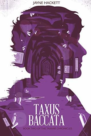 TAXUS BACCATA: Book Two of the Taxane Chronicles