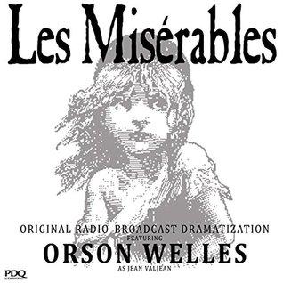 Les Misérables: The Original Radio Broadcast Starring Orson Welles as Jean Valjean