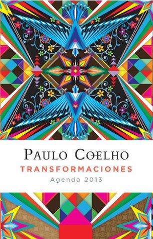 Agenda 2013. Paulo Coelho: Transformaciones