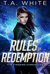 Rules of Redemption (The Firebird Chronicles, #1) Pdf Book