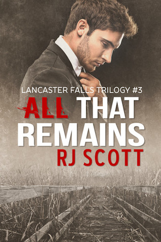 All That Remains (Lancaster Falls Trilogy, #3)