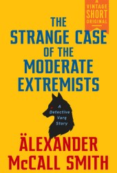 The Strange Case of the Moderate Extremists Pdf Book