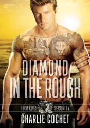 Diamond in the Rough (Four Kings Security, #4) Pdf Book