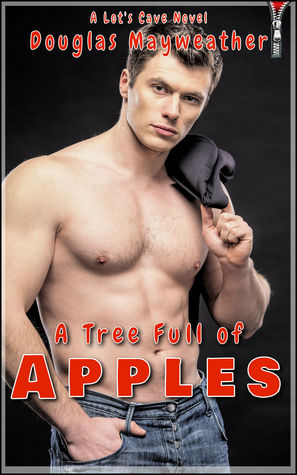 A Tree Full Of Apples 20 Gay Father Son Incest Stories By Douglas Mayweather