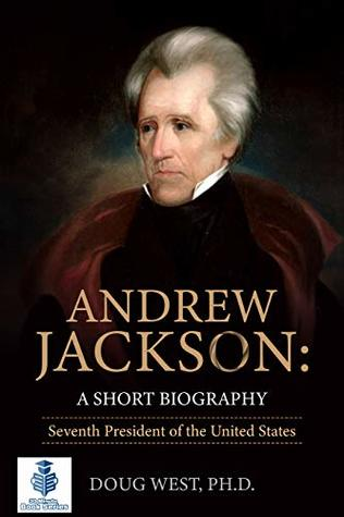 Andrew Jackson: A Short Biography : Seventh President of the United States (30 Minute Book Series 31)