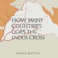 Book Review: How Many Countries Does The Indus Cross by Akhil Katyal