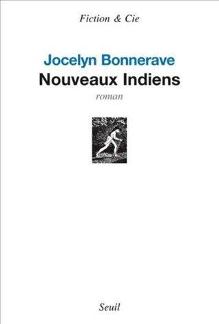 Nouveaux indiens (Fiction et Cie t. 1)