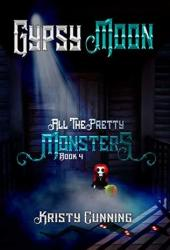 Gypsy Moon (All The Pretty Monsters, #4) Book Pdf