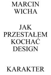 Jak przestałem kochać design Book Pdf
