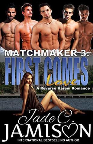 First Comes Loves: A Reverse Harem Romance (Matchmaker Book 3)