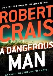 A Dangerous Man (Elvis Cole #18; Joe Pike #7) Pdf Book