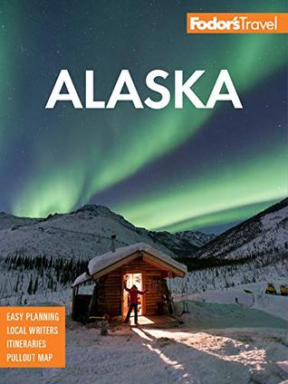 Fodor's Alaska (Full-color Travel Guide Book 36)