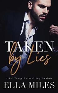 Fresh Fridays: Taken by Lies (Truth or Lies #1) by Ella Miles