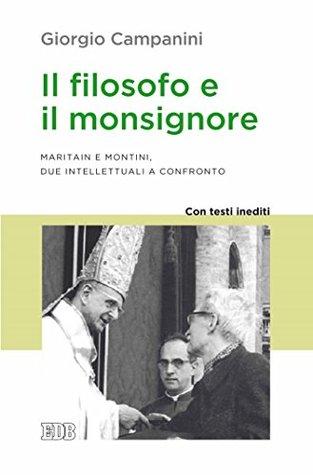 Il filosofo e il monsignore: Maritain e Montini, due intellettuali a confronto. Con testi inediti