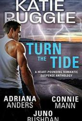 Turn the Tide (Survival Instincts #0.5; Final Hour #0.5; Florida Wildlife Warriors #1.5; Rocky Mountain Bounty Hunters #0.5) Book Pdf