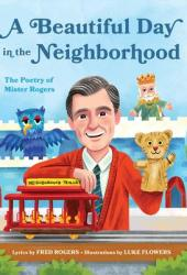 A Beautiful Day in the Neighborhood: The Poetry of Mister Rogers Pdf Book