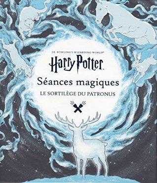 Harry Potter, Séances Magiques - Le Sortilège Du Patronus
