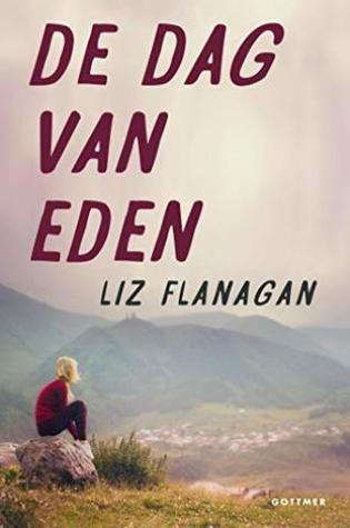 De dag van Eden – Liz Flanagan
