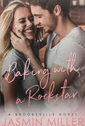 Baking With A Rockstar (A Brooksville Novel Book 1) Pdf Book
