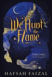 We Hunt the Flame (Sands of Arawiya, #1) Book Pdf