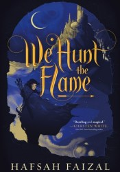 We Hunt the Flame (Sands of Arawiya, #1) Pdf Book