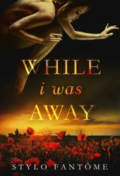 While I Was Away Pdf Book