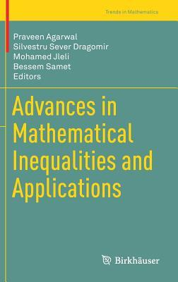 Advances in Mathematical Inequalities and Applications