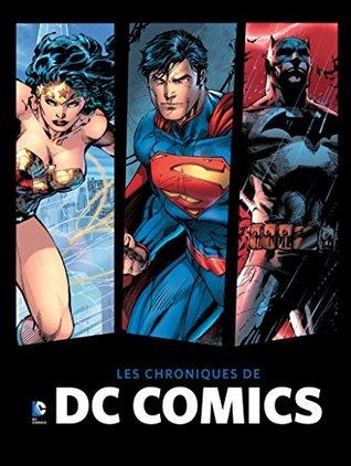 Les chroniques de DC Comics : Avec 2 ex-libris exclusifs