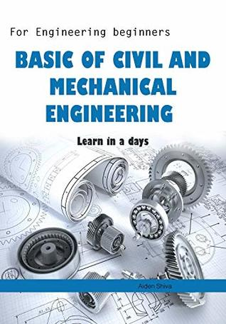 Basic of Civil and Mechanical Engineering: For learners, engineering beginners