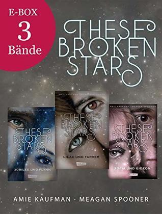 These Broken Stars (Starbound, #1 - #3)