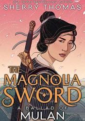 The Magnolia Sword: A Ballad of Mulan Pdf Book