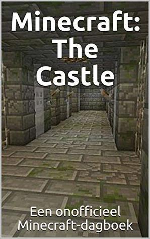 Minecraft: The Castle: Een onofficieel Minecraft-dagboek